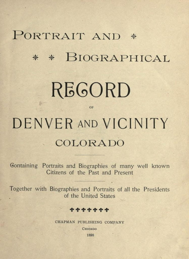 Portrait and biographical record of Denver and vicinity, Colorado